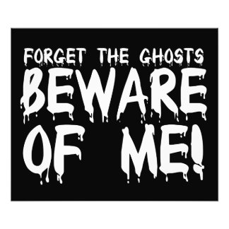 Esqueça que os fantasmas Beware de mim Impressão De Foto