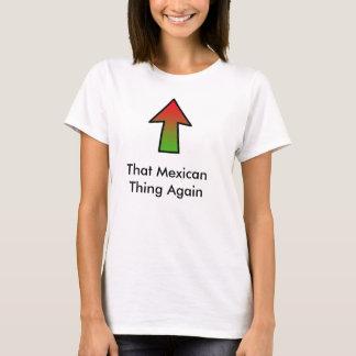 Essa coisa mexicana outra vez camiseta