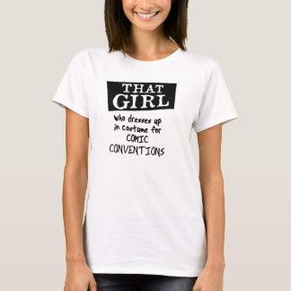 ESSA MENINA que se veste acima para convenções Camiseta