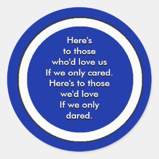 Está aqui àqueles que nos amariam se nós nos adesivo em formato redondo