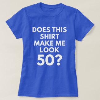 Esta camisa faz-me o olhar 50? (o t-shirt das