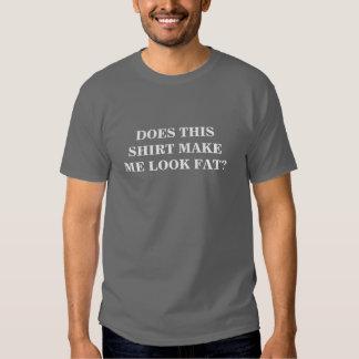 Esta camisa faz-me olhar gordo? (texto branco) tshirts
