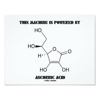 Esta máquina é psta pelo ácido ascórbico (Vit. C) Convite 10.79 X 13.97cm