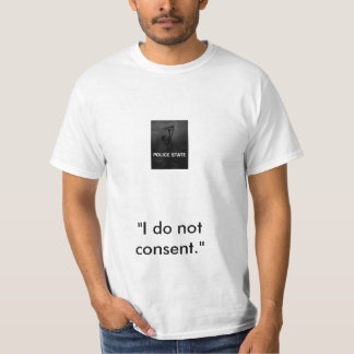 """Estado policial, """"eu não consinto. """" camiseta"""