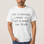 este é basicamente um tweet. minha camisa é t-shirt