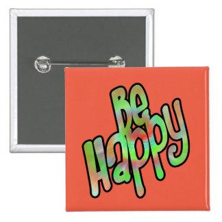 Esteja feliz bóton quadrado 5.08cm