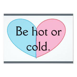 esteja quente ou frio convite 12.7 x 17.78cm