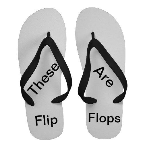 """""""Estes são flip-flops dos chinelos"""""""