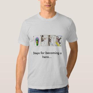 Etapas para transformar-se um herói…  Telhador T-shirts