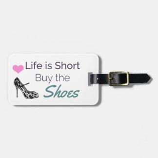 Etiqueta De Bagagem A vida é comprar curto os calçados