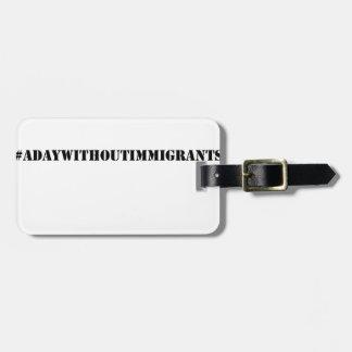 Etiqueta De Bagagem #adaywithoutimmigrants