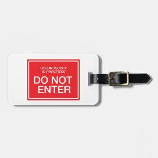 Etiqueta De Bagagem Colonoscopia em andamento: Não entre