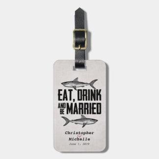Etiqueta De Bagagem Coma a bebida e seja casamento casado do tubarão