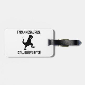 Etiqueta De Bagagem Eu ainda acredito o tiranossauro Rex