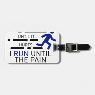 Etiqueta De Bagagem Eu funciono até que a dor pare
