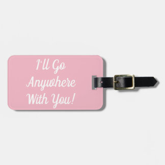 Etiqueta De Bagagem Eu irei em qualquer lugar com você Tag da bagagem
