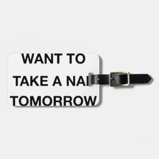 Etiqueta De Bagagem eu já quero tomar amanhã uma sesta