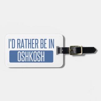 Etiqueta De Bagagem Eu preferencialmente estaria em Oshkosh