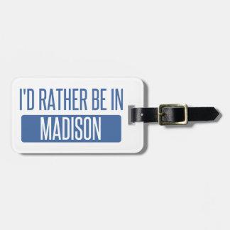 Etiqueta De Bagagem Eu preferencialmente estaria em WI de Madison