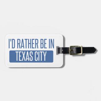 Etiqueta De Bagagem Eu preferencialmente estaria na cidade de Texas