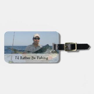 Etiqueta De Bagagem Eu preferencialmente estaria pescando, Tag feito