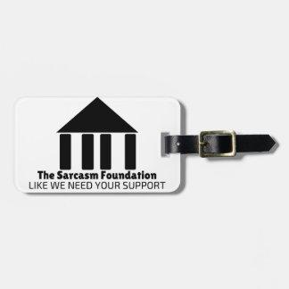 Etiqueta De Bagagem fundação do sarcasmo como nós precisamos sua