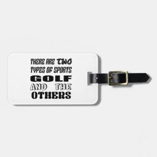 Etiqueta De Bagagem Há dois tipos de esportes Golf e outro