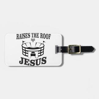 Etiqueta De Bagagem Jesus aumenta o telhado yeah