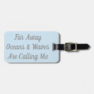 Etiqueta De Bagagem Longe os oceanos & as ondas estão chamando-me Tag