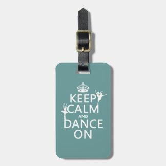 Etiqueta De Bagagem Mantenha a calma e dance em (balé) (todas as