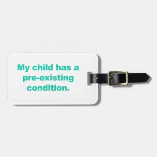 Etiqueta De Bagagem Minha criança tem uma circunstância pre-existente