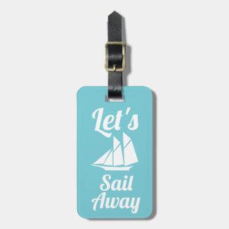 Etiqueta De Bagagem Náutico deixe-nos navegar o veleiro branco ausente