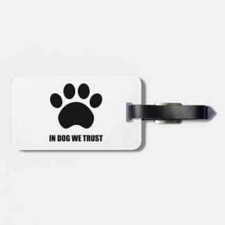 Etiqueta De Bagagem No cão nós confiamos o Tag da bagagem