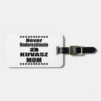 Etiqueta De Bagagem Nunca subestime a mamã de KUVASZ
