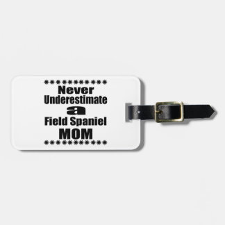 Etiqueta De Bagagem Nunca subestime a mamã do Spaniel de campo