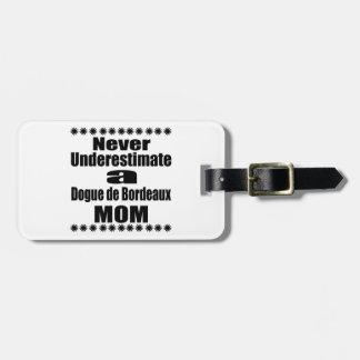 Etiqueta De Bagagem Nunca subestime Dogue de Bordéus Mamã