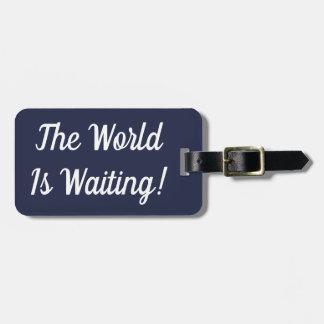 Etiqueta De Bagagem O mundo está esperando o Tag da bagagem