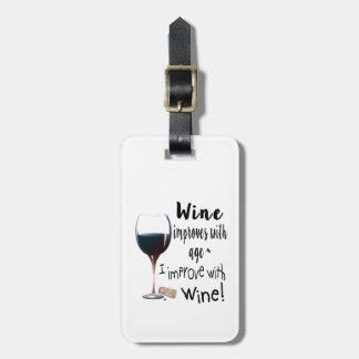 Etiqueta De Bagagem O vinho melhora com idade que eu melhoro com Tag