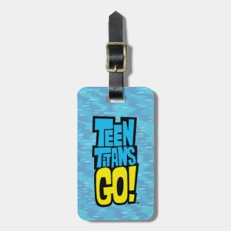 Etiqueta De Bagagem Os titã adolescentes vão! logotipo de |