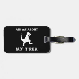 Etiqueta De Bagagem Pergunte-me sobre T Rex engraçado