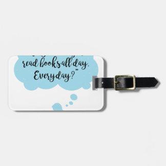 Etiqueta De Bagagem Porque não possa eu apenas leio diário dos livros