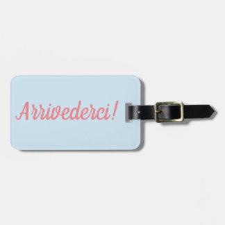 Etiqueta De Bagagem Tag da bagagem de Arrivederci