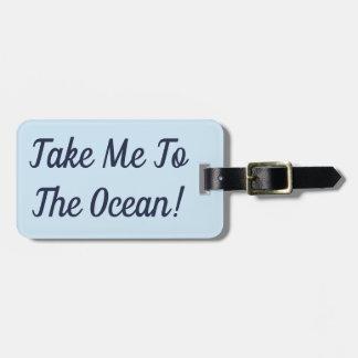 Etiqueta De Bagagem Tome-me ao Tag da bagagem do oceano