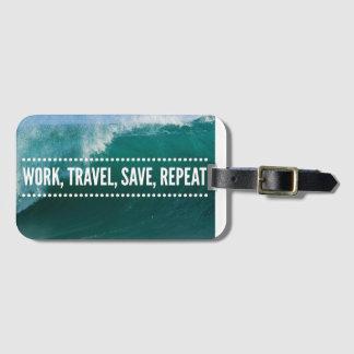 Etiqueta De Bagagem Trabalho, viagem, economias, repetição - Tag da