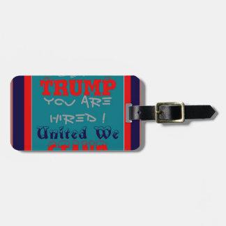 Etiqueta De Bagagem Trunfo dos EUA você é contratado! Unido nós
