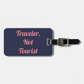 Etiqueta De Bagagem Viajante não um Tag da bagagem do turista