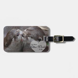 Etiqueta De Bagagem Você significa-me o mundo da lontra beijo do amor