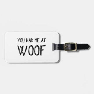 Etiqueta De Bagagem Você teve-me no Tag da bagagem do Woof