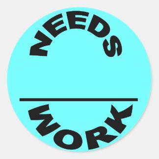 Etiqueta do trabalho das necessidades adesivo redondo