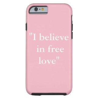 """""""Eu acredito capa de telefone no amor livre"""""""